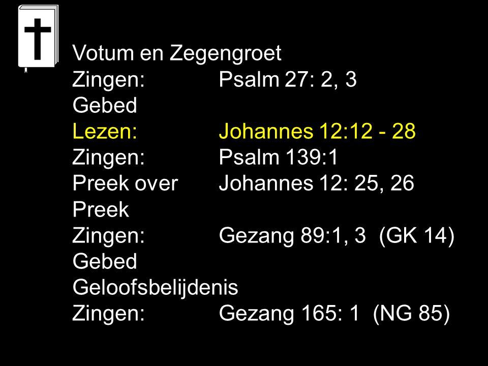 Tekst: Johannes 12: 25, 26 Zingen: Gezang 89:1, 3 (GK 14) Verkeerde liefde voor jezelf: Jij probeert je leven te maken Op jouw manier Zonder God → Je verliest je leven: Toekomst Nu