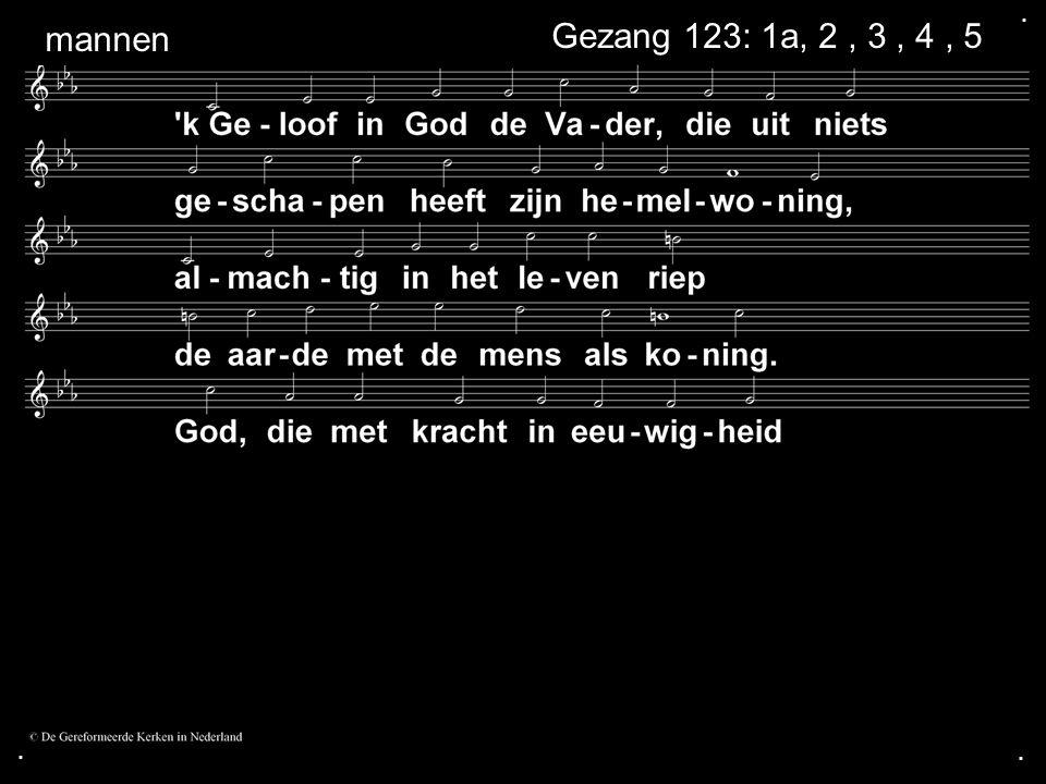 ... Gezang 123: 1a, 2, 3, 4, 5 mannen