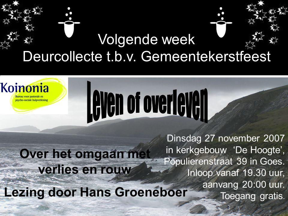 Over het omgaan met verlies en rouw Lezing door Hans Groeneboer Dinsdag 27 november 2007 in kerkgebouw 'De Hoogte', Populierenstraat 39 in Goes. Inloo