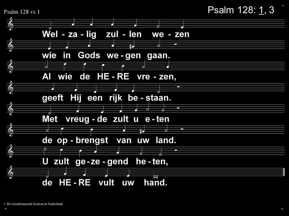 ... Psalm 128: 1, 3