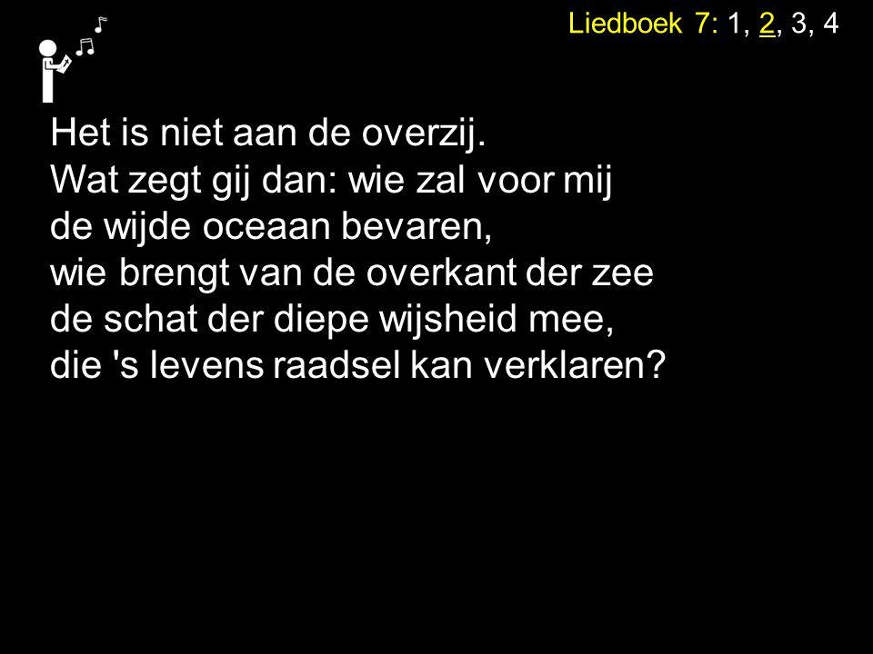 Liedboek 7: 1, 2, 3, 4 Het is ook in de hemel niet, hoe vaak gij ook naar boven ziet en droomt van bovenaardse streken.