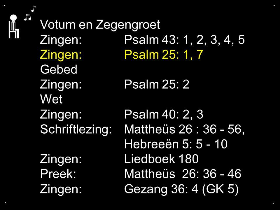 Psalm 25: 1, 7