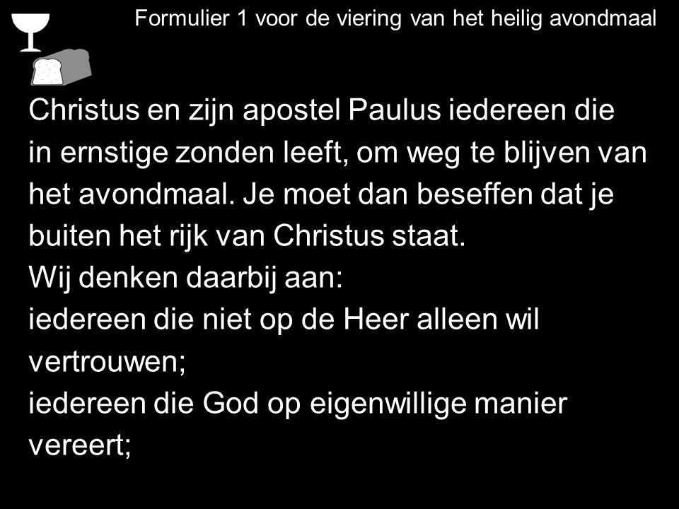 Formulier 1 voor de viering van het heilig avondmaal Christus en zijn apostel Paulus iedereen die in ernstige zonden leeft, om weg te blijven van het