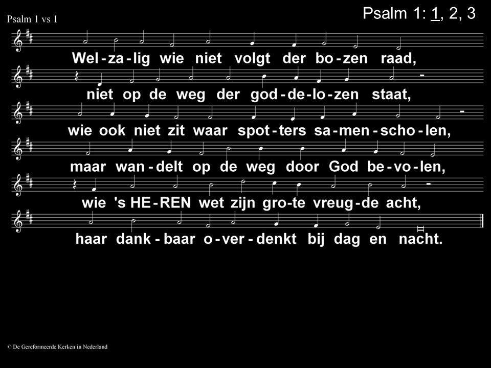 Psalm 1: 1, 2, 3