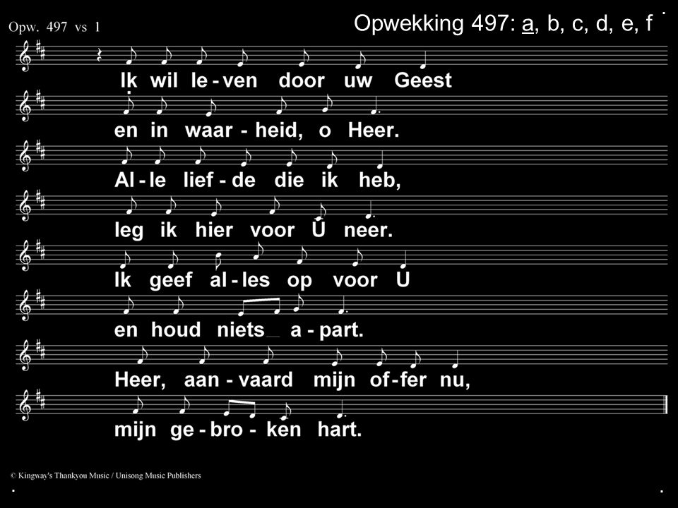 ... Opwekking 497: a, b, c, d, e, f