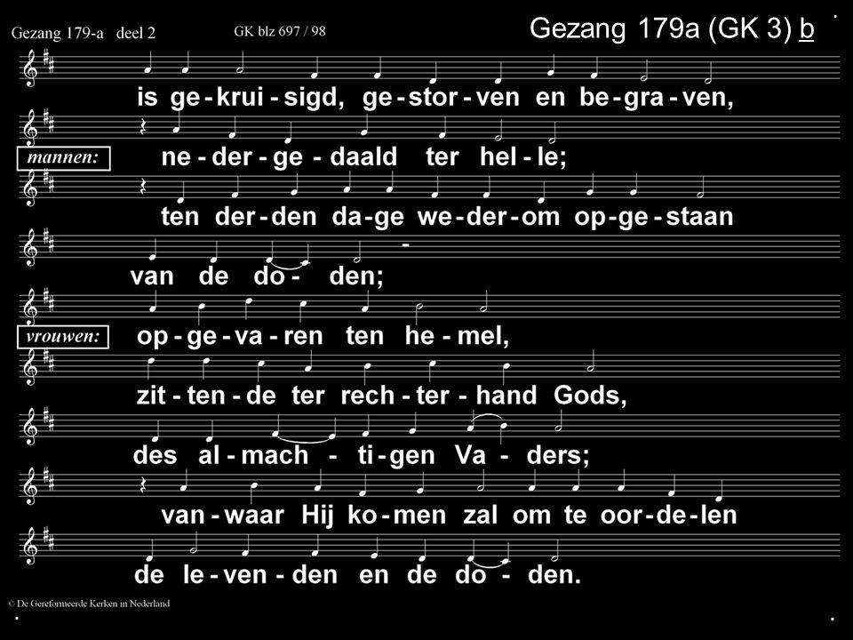 ... Gezang 179a (GK 3) b