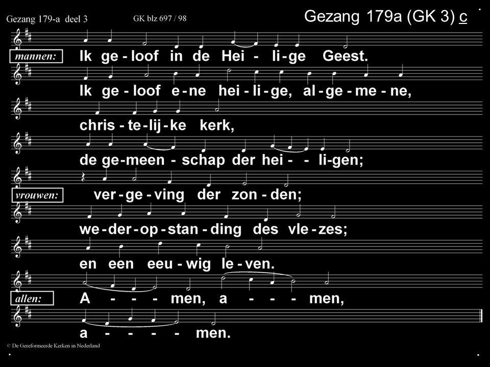 ... Gezang 179a (GK 3) c