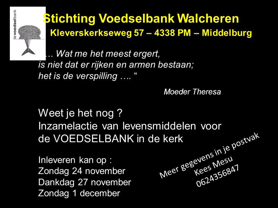 """Stichting Voedselbank Walcheren Kleverskerkseweg 57 – 4338 PM – Middelburg """"…. Wat me het meest ergert, is niet dat er rijken en armen bestaan; het is"""