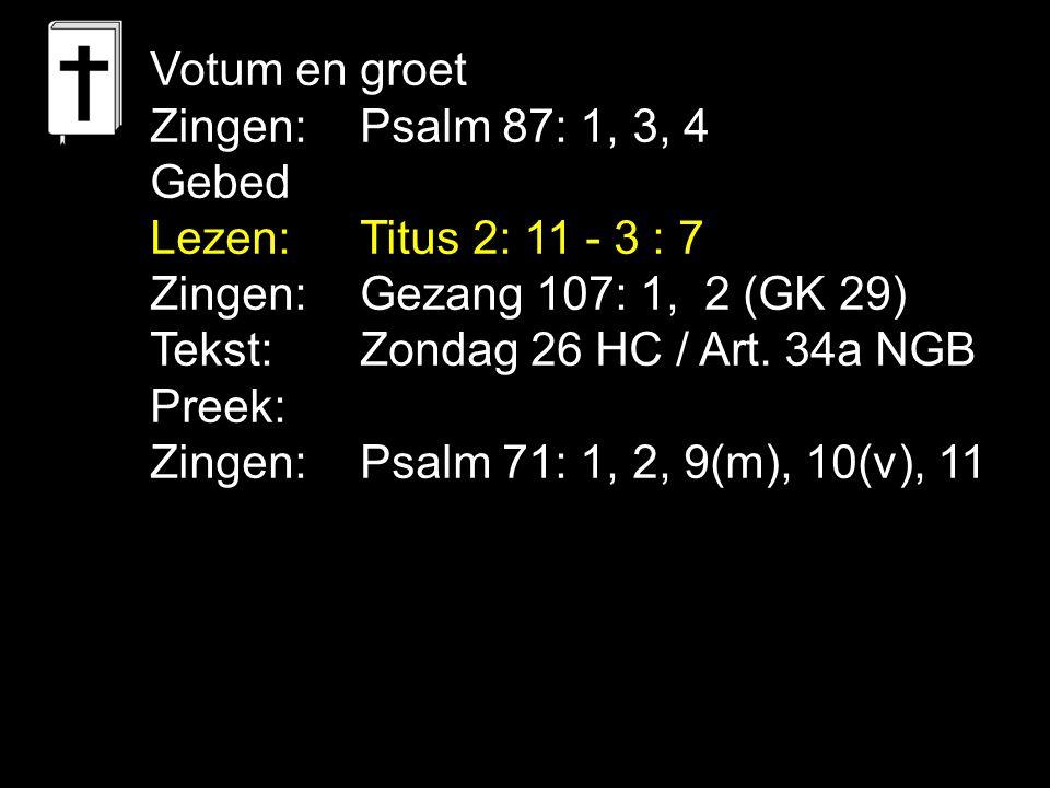 Gezang 107: 1, 2 (GK 29) Ere zij aan God, de Vader, ere zij aan God, de Zoon, eer de Heilge Geest, de Trooster, de Drie-eenge in zijn troon.