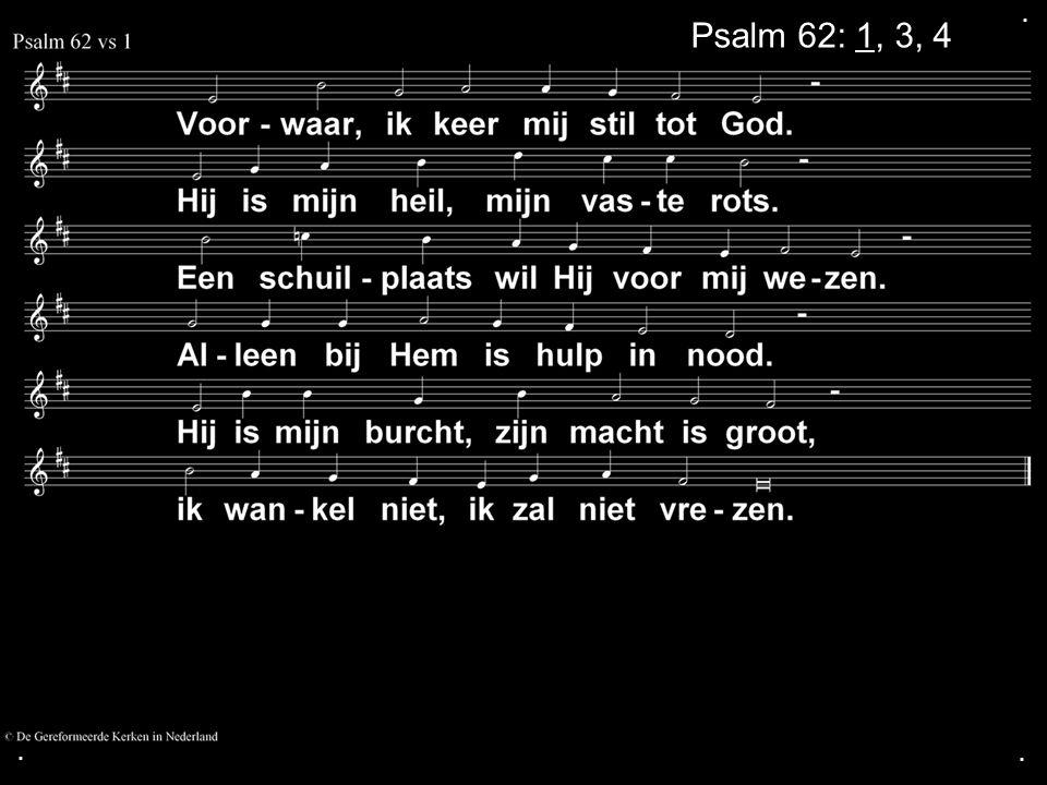 ... Psalm 62: 1, 3, 4
