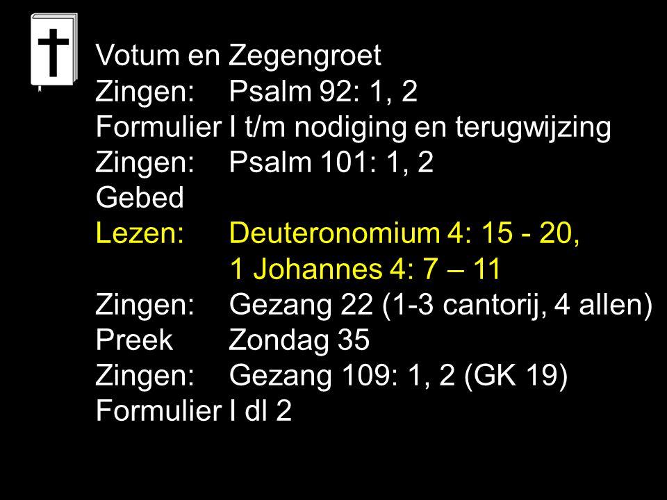 Gezang 57: 1, 2, 3 (NG 32), Gezang 59: 1, 2, 3, 4 (NG 59) Gezang 62: 1, 2, 3, 4 (NG 36) Gezang 69 (GK 18) Ik ben het levensbrood, Ik red je van de hongersnood.
