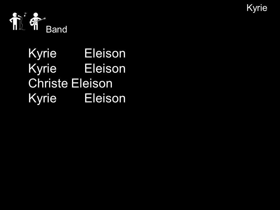Kyrie Kyrie Eleison Christe Eleison KyrieEleison Band
