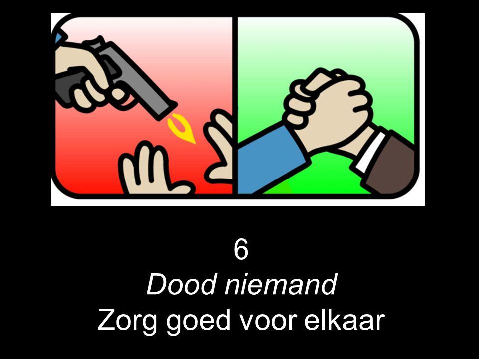 6 Dood niemand Zorg goed voor elkaar