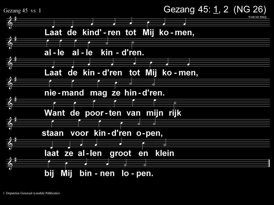 Gezang 45: 1, 2 (NG 26)