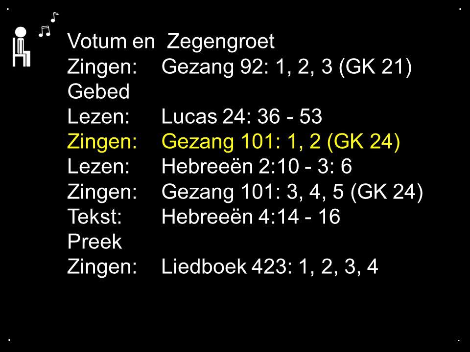 ... Gezang 101: 1, 2 (GK 24)