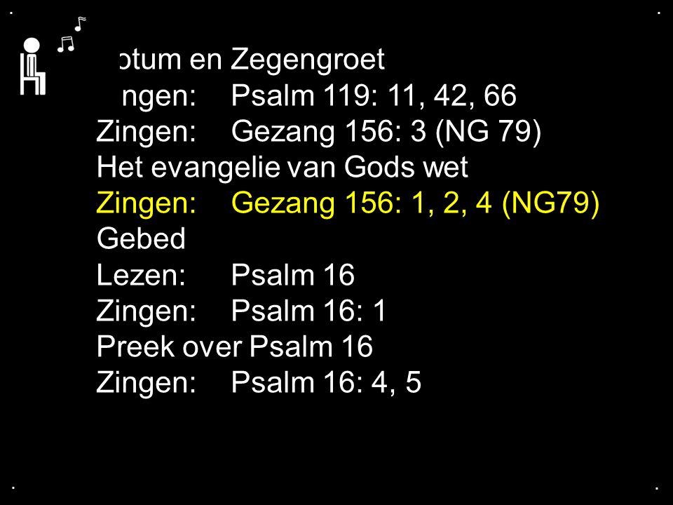 .... Tekst: Psalm 16 Filmpje Psalmen voor nu - psalm 16