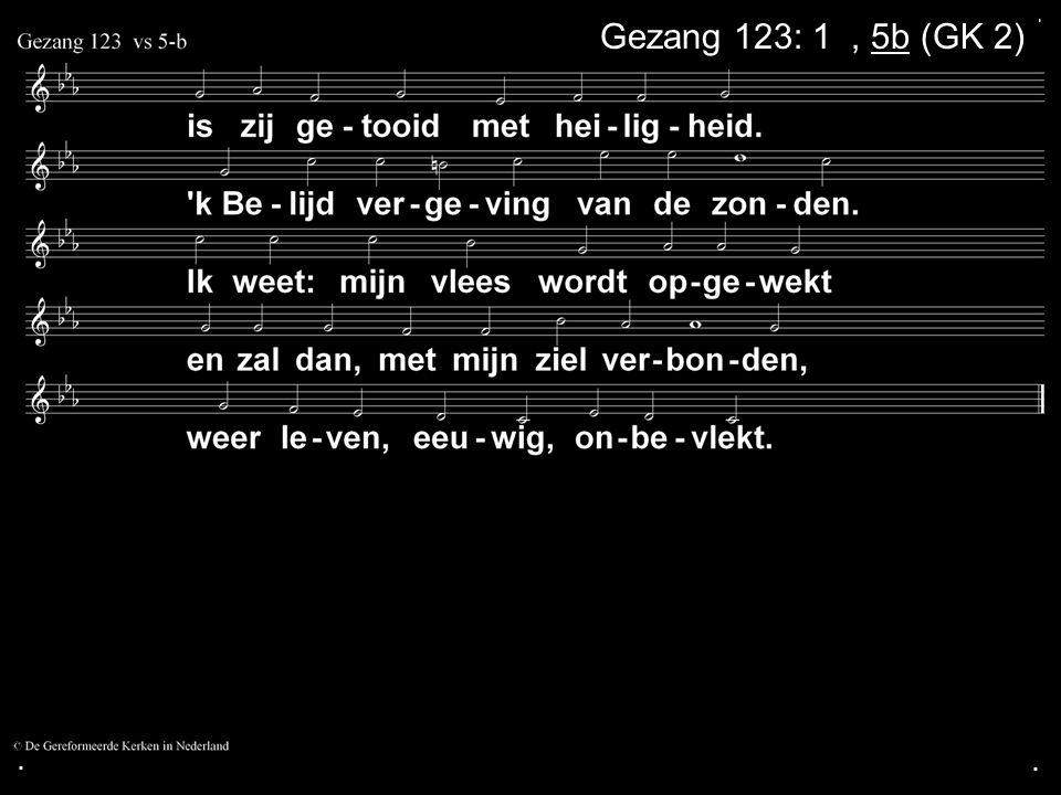 ... Gezang 123: 1a, 5b (GK 2)