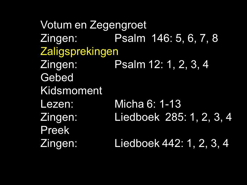 Tekst: Micha 6: 8 Schriftlezing: Micha 6: 1-13 Amenlied:Liedboek 442: 1, 2, 3, 4 Mens zijn is recht doen Recht kennen  Onrecht doen Recht krijgen Recht kijken Recht doen Recht zetten