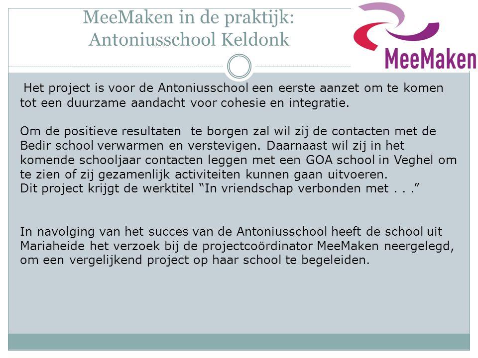 MeeMaken in de praktijk: Antoniusschool Keldonk Het project is voor de Antoniusschool een eerste aanzet om te komen tot een duurzame aandacht voor coh