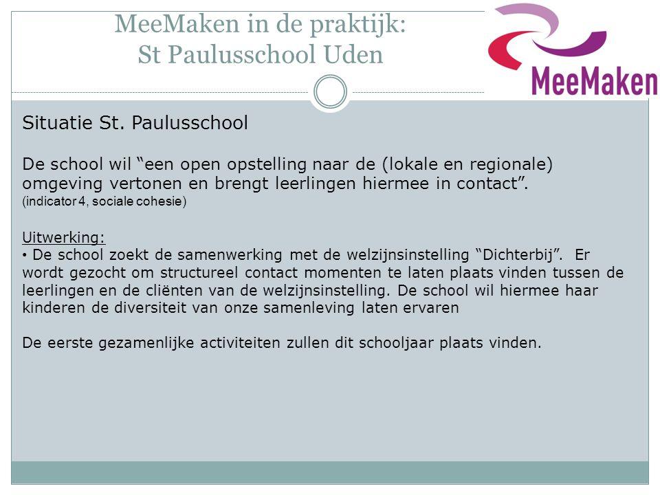 """MeeMaken in de praktijk: St Paulusschool Uden Situatie St. Paulusschool De school wil """"een open opstelling naar de (lokale en regionale) omgeving vert"""
