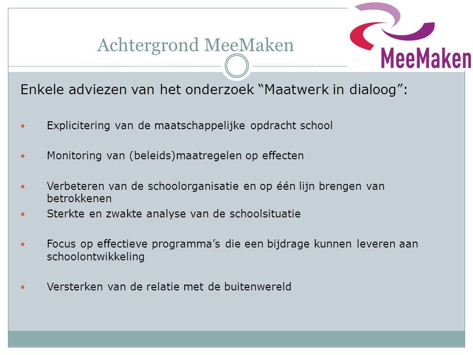 """Achtergrond MeeMaken Enkele adviezen van het onderzoek """"Maatwerk in dialoog"""": Explicitering van de maatschappelijke opdracht school Monitoring van (be"""