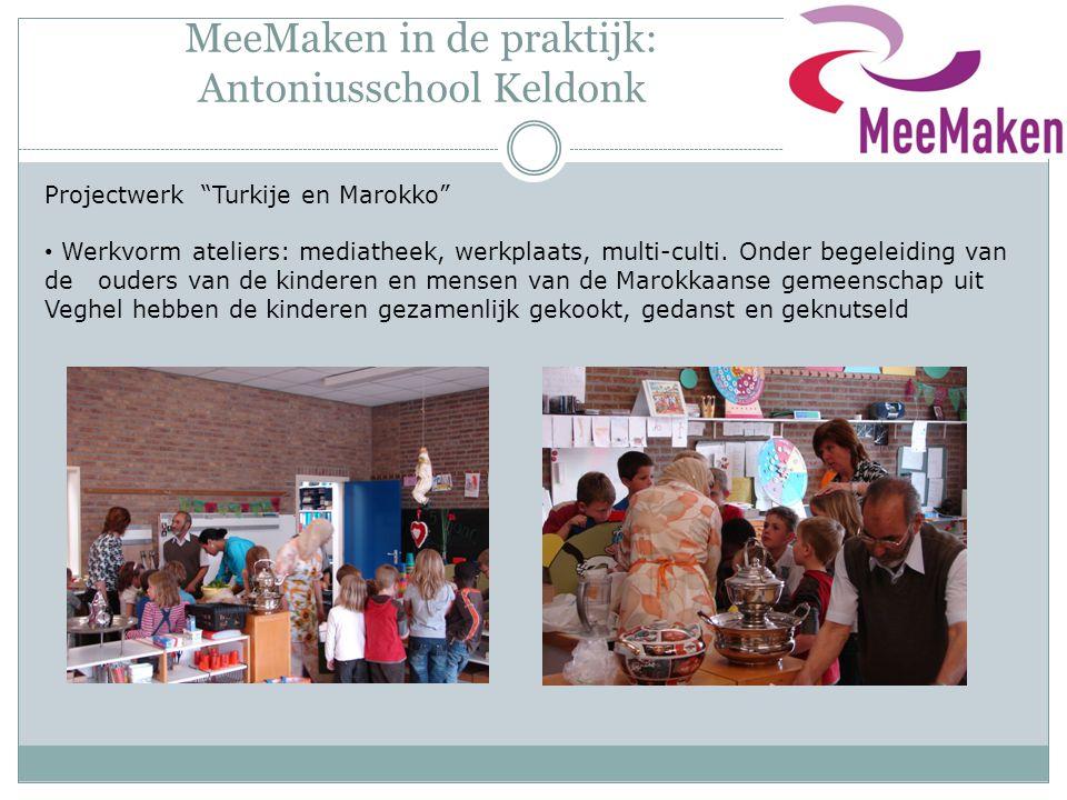 """MeeMaken in de praktijk: Antoniusschool Keldonk Projectwerk """"Turkije en Marokko"""" Werkvorm ateliers: mediatheek, werkplaats, multi-culti. Onder begelei"""