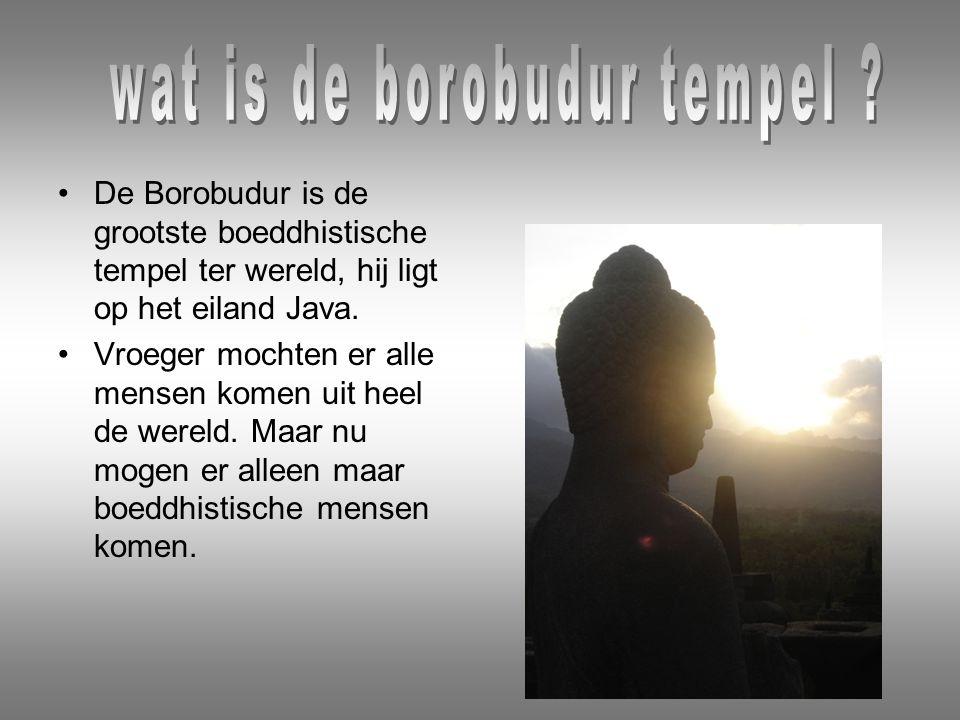 De Borobudur is de grootste boeddhistische tempel ter wereld, hij ligt op het eiland Java.