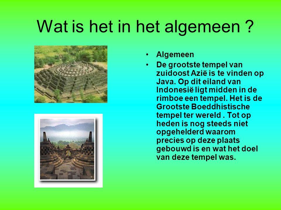 Wat is het in het algemeen .Algemeen De grootste tempel van zuidoost Azië is te vinden op Java.