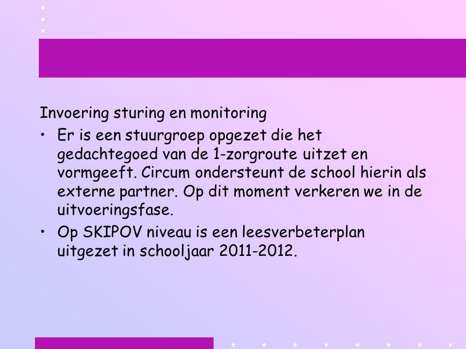 Invoering sturing en monitoring Er is een stuurgroep opgezet die het gedachtegoed van de 1-zorgroute uitzet en vormgeeft.