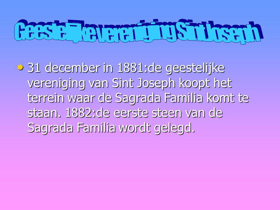 31 december in 1881:de geestelijke vereniging van Sint Joseph koopt het terrein waar de Sagrada Familia komt te staan.