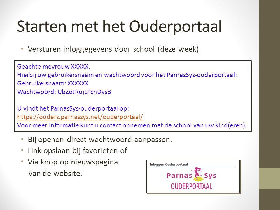 Starten met het Ouderportaal Versturen inloggegevens door school (deze week).