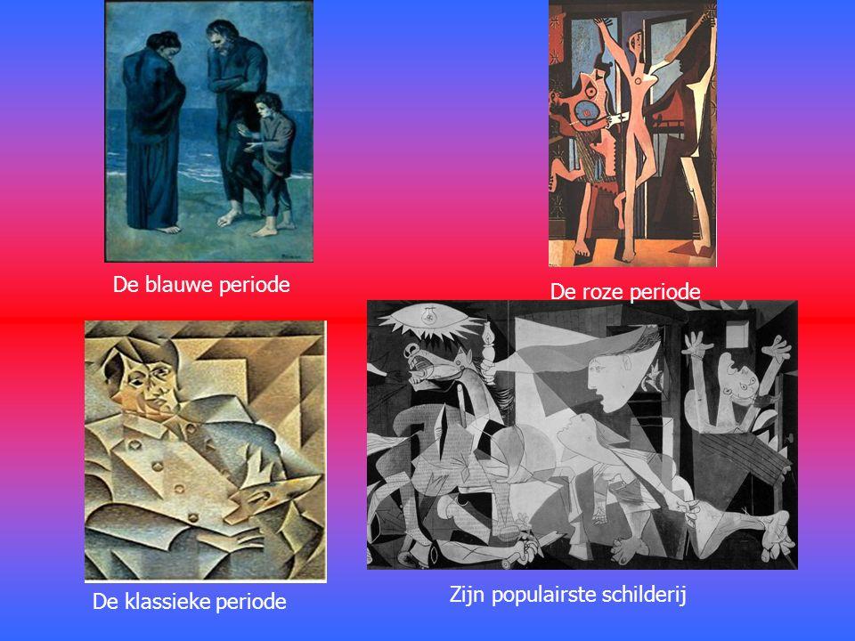 De blauwe periode De klassieke periode De roze periode Zijn populairste schilderij