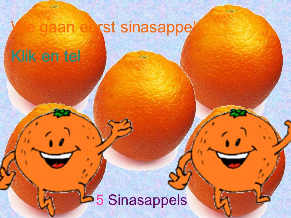 We gaan eerst sinasappels tellen Klik en tel 5 Sinasappels