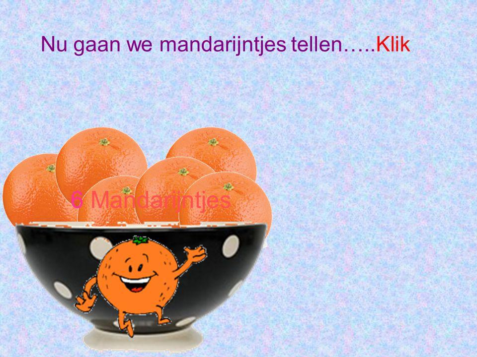 Nu gaan we mandarijntjes tellen…..Klik 6 Mandarijntjes