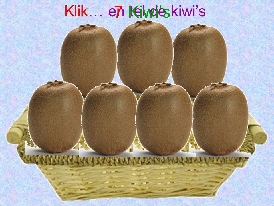 Klik… en tel de kiwi's 7 Kiwi's
