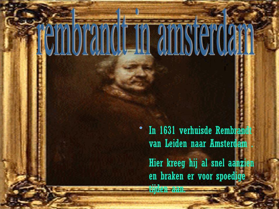 In 1631 verhuisde Rembrandt van Leiden naar Amsterdam.
