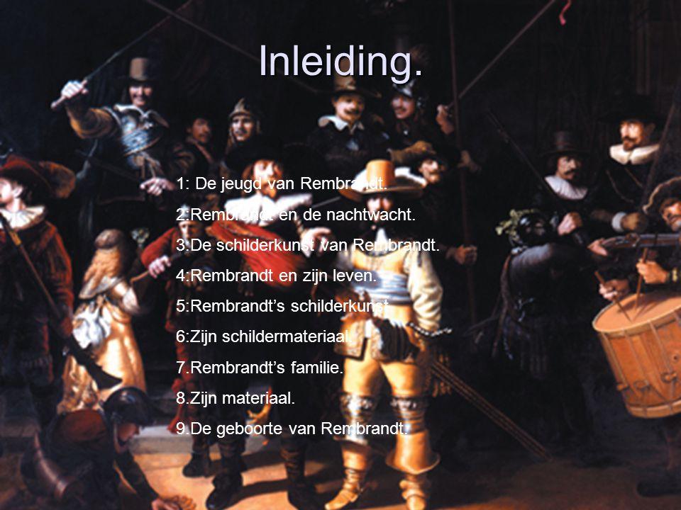 Inleiding.1: De jeugd van Rembrandt. 2:Rembrandt en de nachtwacht.