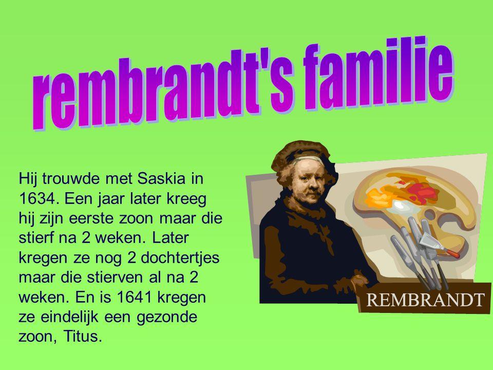 Hij trouwde met Saskia in 1634.