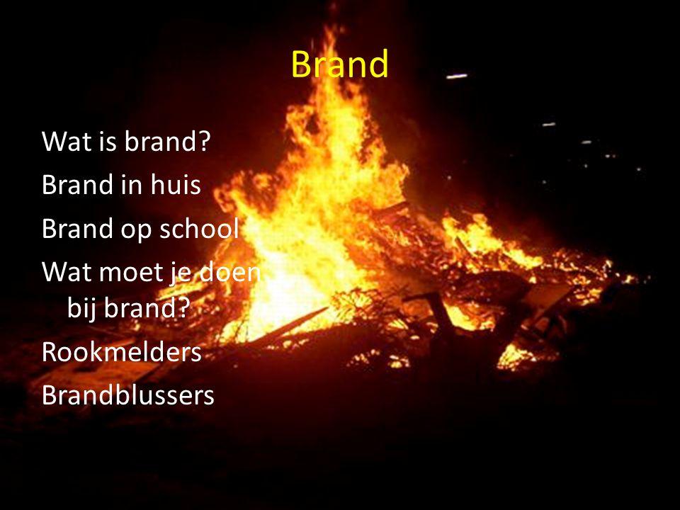 Brand Wat is brand.Brand in huis Brand op school Wat moet je doen bij brand.