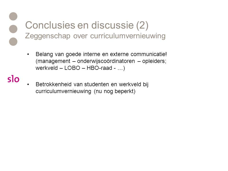 Conclusies en discussie (2) Zeggenschap over curriculumvernieuwing Belang van goede interne en externe communicatie! (management – onderwijscoördinato