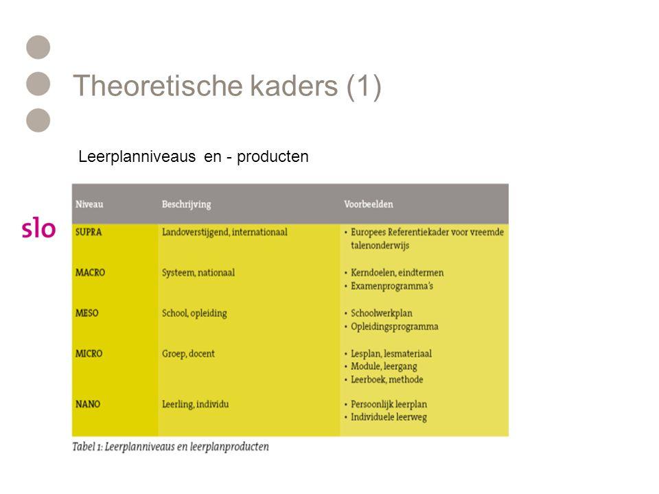 Theoretische kaders (1) Leerplanniveaus en - producten