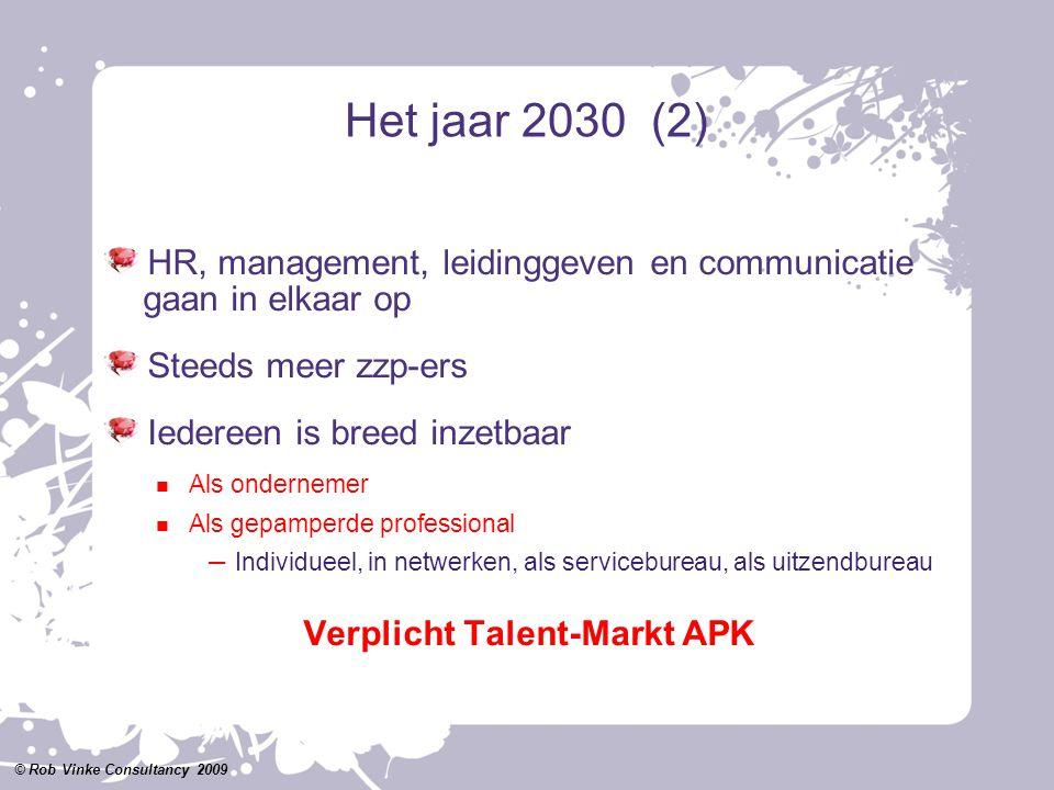 Het jaar 2030 (2) HR, management, leidinggeven en communicatie gaan in elkaar op Steeds meer zzp-ers Iedereen is breed inzetbaar Als ondernemer Als ge