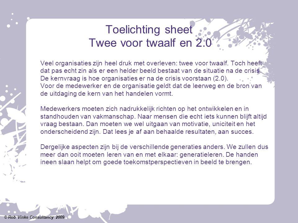 Toelichting sheet Twee voor twaalf en 2.0 Veel organisaties zijn heel druk met overleven: twee voor twaalf. Toch heeft dat pas echt zin als er een hel