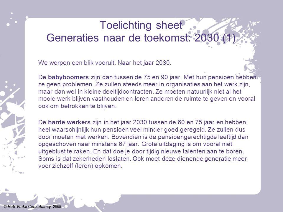 Toelichting sheet Generaties naar de toekomst: 2030 (1) We werpen een blik vooruit. Naar het jaar 2030. De babyboomers zijn dan tussen de 75 en 90 jaa