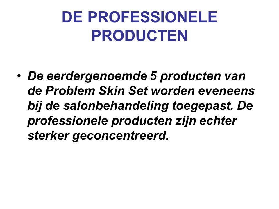 DE PROFESSIONELE PRODUCTEN De eerdergenoemde 5 producten van de Problem Skin Set worden eveneens bij de salonbehandeling toegepast. De professionele p