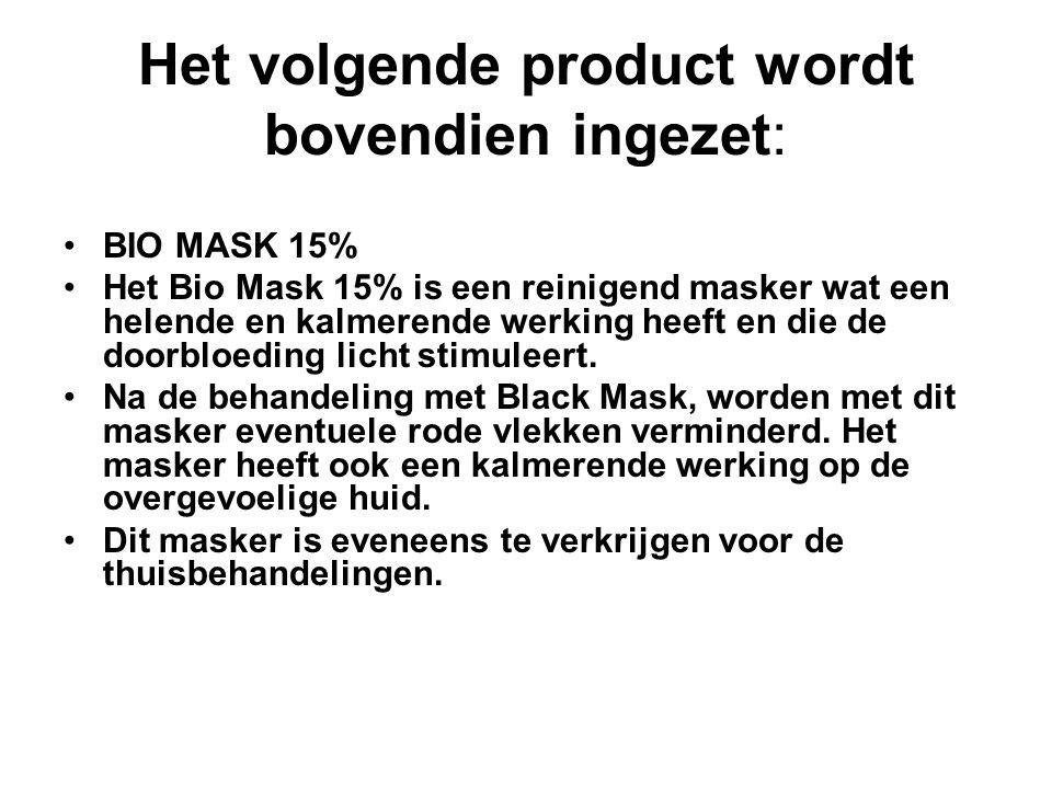 Het volgende product wordt bovendien ingezet: BIO MASK 15% Het Bio Mask 15% is een reinigend masker wat een helende en kalmerende werking heeft en die