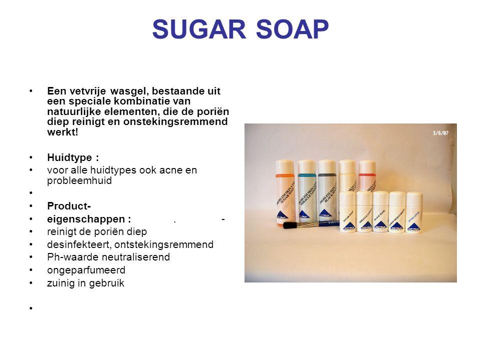 SUGAR SOAP Een vetvrije wasgel, bestaande uit een speciale kombinatie van natuurlijke elementen, die de poriën diep reinigt en onstekingsremmend werkt