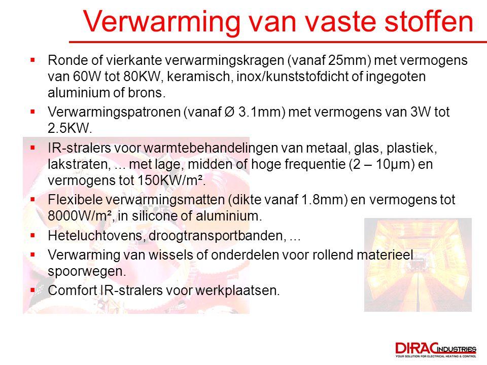 Verwarming van vaste stoffen  Ronde of vierkante verwarmingskragen (vanaf 25mm) met vermogens van 60W tot 80KW, keramisch, inox/kunststofdicht of ing