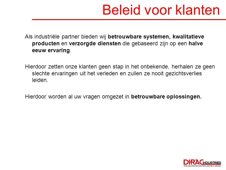 Beleid voor klanten Als industriële partner bieden wij betrouwbare systemen, kwalitatieve producten en verzorgde diensten die gebaseerd zijn op een ha