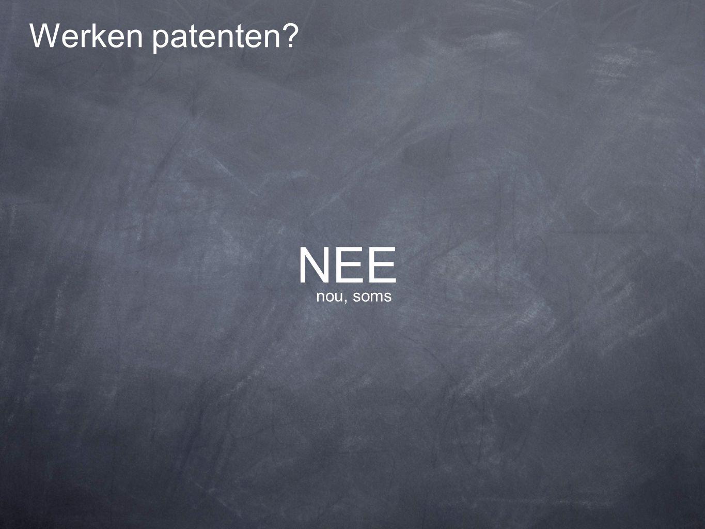 Werken patenten NEE nou, soms